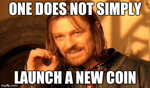 One Does Not Simply Launch A New Coin
