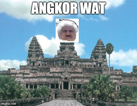 Just because... | ANGKOR WAT | image tagged in wat,memes | made w/ Imgflip meme maker