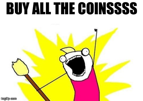 buy all the coinssss