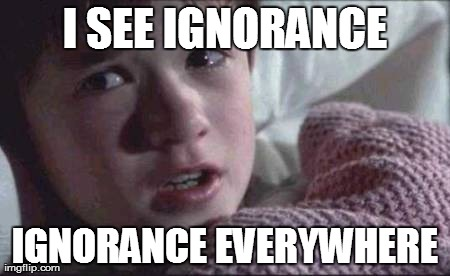 Image result for Ignorance meme