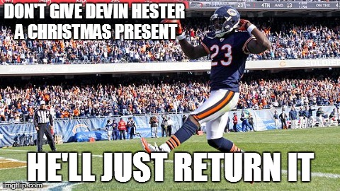 DON'T GIVE DEVIN HESTER A CHRISTMAS PRESENT HE'LL JUST RETURN IT | made w/ Imgflip meme maker