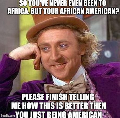 7juvg creepy condescending wonka meme imgflip,African American Memes