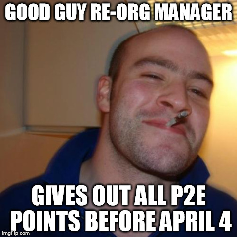 Good Guy Greg Meme | GOOD GUY RE-ORG MANAGER GIVES OUT ALL P2E POINTS BEFORE APRIL 4 | image tagged in memes,good guy greg,best buy,bestbuy  memes,manager,retail | made w/ Imgflip meme maker