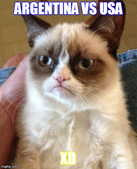 Grumpy Cat Meme | ARGENTINA VS USA XD | image tagged in memes,grumpy cat | made w/ Imgflip meme maker