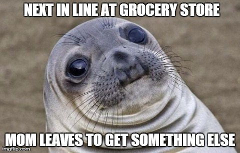 And the cashier stares directly at you, too.