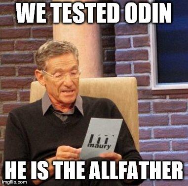 8bzfy maury lie detector meme imgflip,Odin Meme