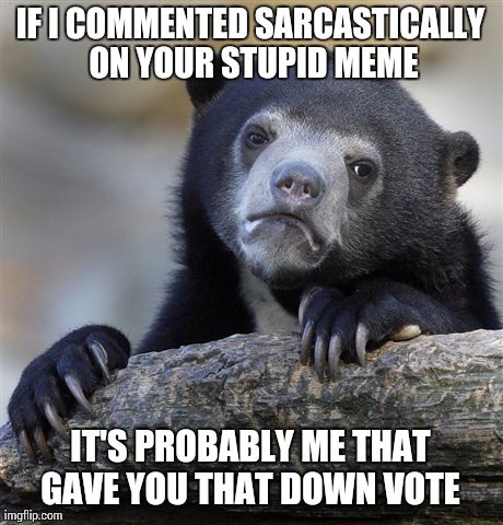 On the flip side....if I say something positive, I gave you that up vote