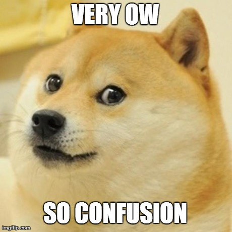 Doge Meme | VERY OW SO CONFUSION | image tagged in memes,doge | made w/ Imgflip meme maker