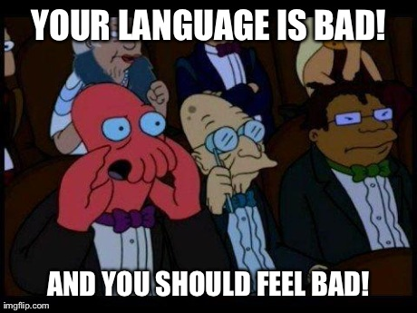 Not Big on Censorship but There Are Times When Swearing is Just Unnecessary | YOUR LANGUAGE IS BAD! AND YOU SHOULD FEEL BAD! | image tagged in memes,you should feel bad zoidberg | made w/ Imgflip meme maker