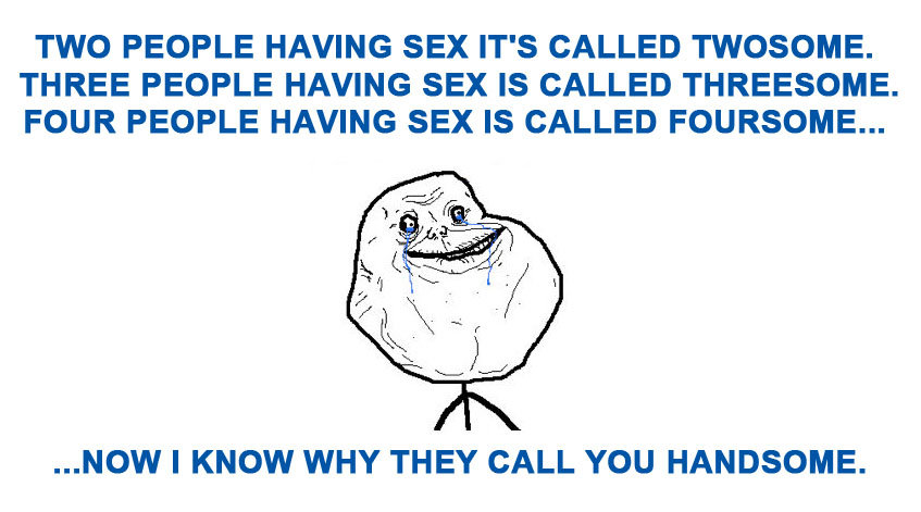 Image tagged in funny,forever alone,memes - Imgflip