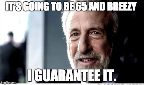 I Guarantee It Meme | IT'S GOING TO BE 65 AND BREEZY  I GUARANTEE IT. | image tagged in memes,i guarantee it,sanfrancisco | made w/ Imgflip meme maker