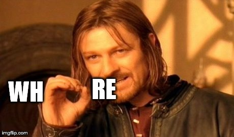 One Does Not Simply Meme | RE WH | image tagged in memes,one does not simply | made w/ Imgflip meme maker