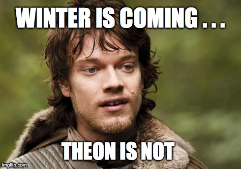 Winter Is Coming...Theon is Not | WINTER IS COMING . . . THEON IS NOT | image tagged in theon greyjoy,game of thrones,dickless,winter is coming | made w/ Imgflip meme maker
