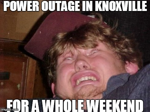 WTF Meme | POWER OUTAGE IN KNOXVILLE FOR A WHOLE WEEKEND | image tagged in memes,wtf | made w/ Imgflip meme maker