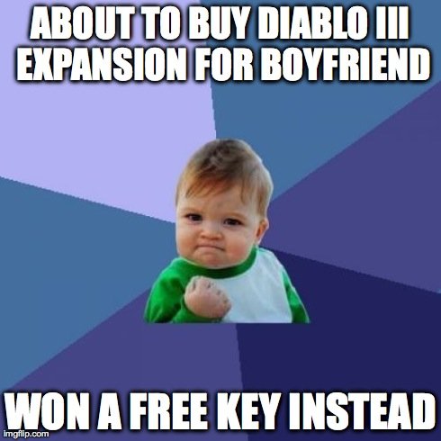 Success Kid Meme | ABOUT TO BUY DIABLO III EXPANSION FOR BOYFRIEND WON A FREE KEY INSTEAD | image tagged in memes,success kid,AdviceAnimals | made w/ Imgflip meme maker