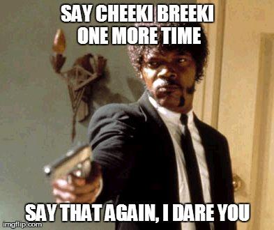 Say That Again I Dare You Meme - Imgflip
