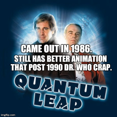 CAME OUT IN 1986. STILL HAS BETTER ANIMATION THAT POST 1990 DR. WHO CRAP. | made w/ Imgflip meme maker