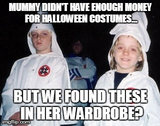 Kool Kid Klan | MUMMY DIDN'T HAVE ENOUGH MONEY FOR HALLOWEEN COSTUMES... BUT WE FOUND THESE IN HER WARDROBE? | image tagged in memes,kool kid klan | made w/ Imgflip meme maker
