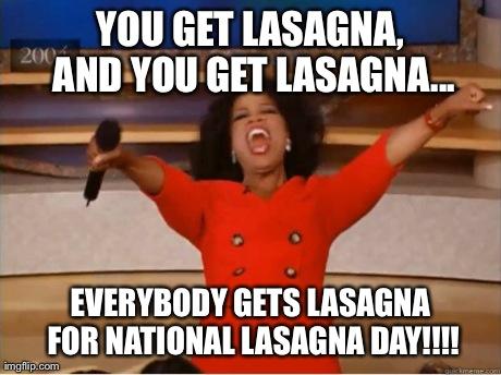 aowey oprah you get a meme imgflip,Lasagna Meme