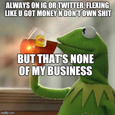 b425m but thats none of my business meme imgflip