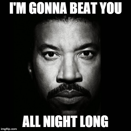 I'M GONNA BEAT YOU ALL NIGHT LONG | image tagged in puns | made w/ Imgflip meme maker