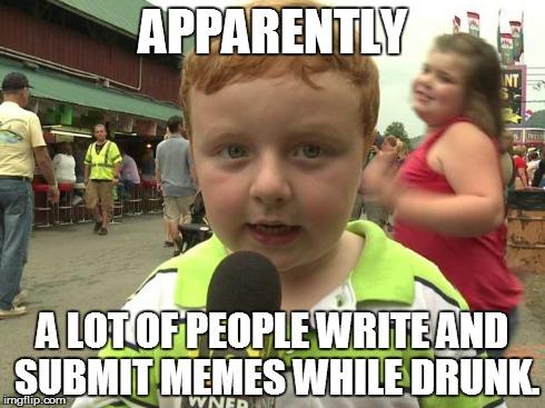 Fun Kid Meme : Apparently kid imgflip