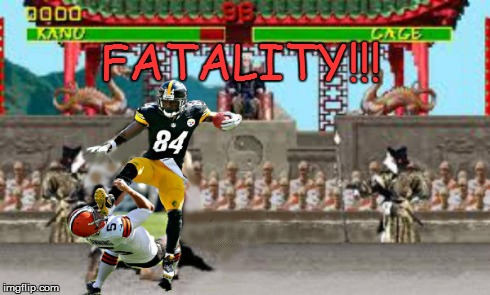 Fatality!!! | FATALITY!!! | image tagged in antonio brown | made w/ Imgflip meme maker