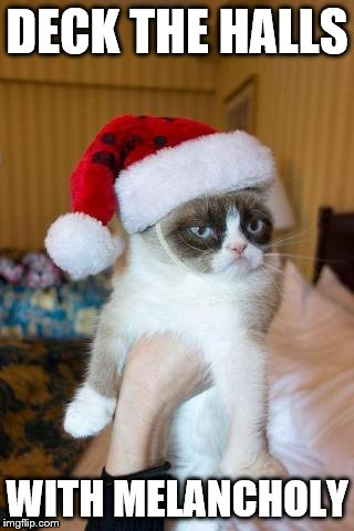 Grumpy Cat Christmas | DECK THE HALLS WITH MELANCHOLY | image tagged in memes,grumpy cat christmas,grumpy cat | made w/ Imgflip meme maker