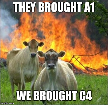 Cowlatteral Damage | THEY BROUGHT A1 WE BROUGHT C4 | image tagged in memes,evil cows,c4,a1,barbecue,bbq | made w/ Imgflip meme maker