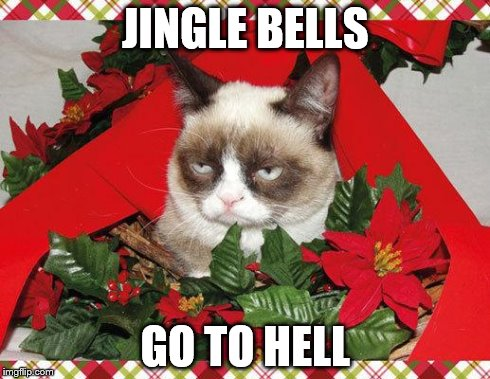 Grumpy Cat Mistletoe | JINGLE BELLS GO TO HELL | image tagged in memes,grumpy cat mistletoe,grumpy cat | made w/ Imgflip meme maker