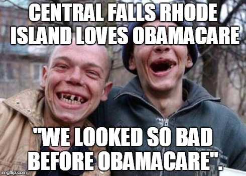 "Ugly Twins | CENTRAL FALLS RHODE ISLAND LOVES OBAMACARE ""WE LOOKED SO BAD BEFORE OBAMACARE"". 