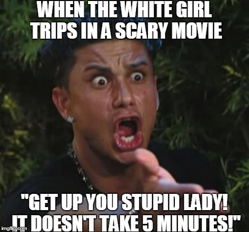 "It Always Happens!  | WHEN THE WHITE GIRL TRIPS IN A SCARY MOVIE ""GET UP YOU STUPID LADY! IT DOESN'T TAKE 5 MINUTES!"" 