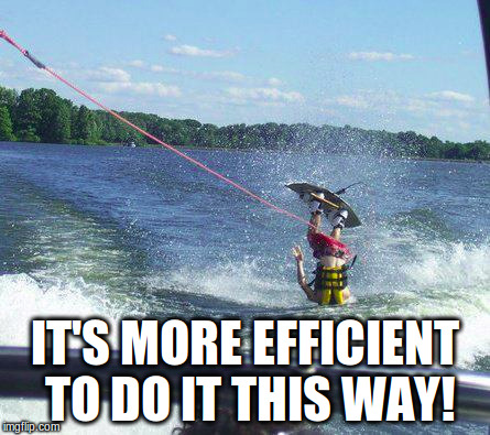 Nailed It | IT'S MORE EFFICIENT TO DO IT THIS WAY! | image tagged in memes,nailed it | made w/ Imgflip meme maker