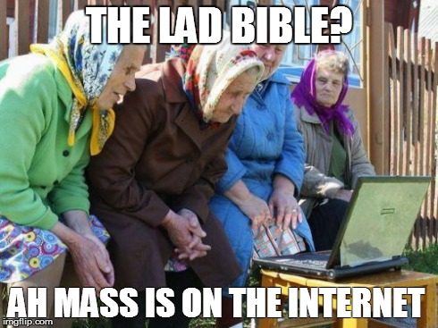 Babushkas On Facebook | THE LAD BIBLE? AH MASS IS ON THE INTERNET | image tagged in memes,babushkas on facebook | made w/ Imgflip meme maker