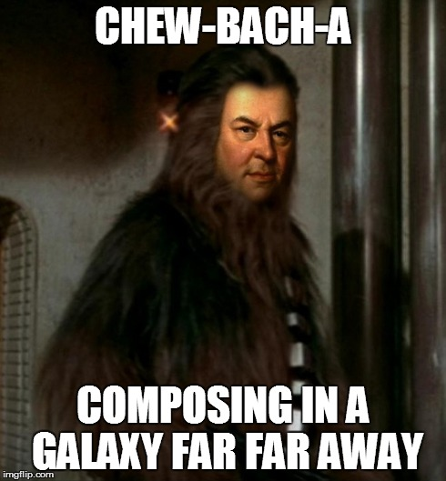CHEW-BACH-A COMPOSING IN A GALAXY FAR FAR AWAY | image tagged in bach,chewbacca,star wars,composers | made w/ Imgflip meme maker