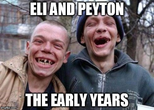 Ugly Twins | ELI AND PEYTON THE EARLY YEARS | image tagged in memes,ugly twins | made w/ Imgflip meme maker