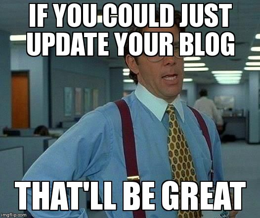 Image result for blog update meme
