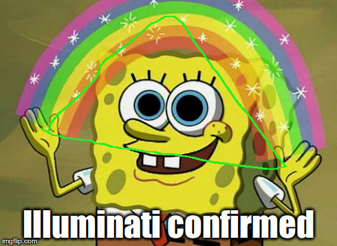 Imagination Spongebob | Illuminati confirmed | image tagged in memes,imagination spongebob | made w/ Imgflip meme maker