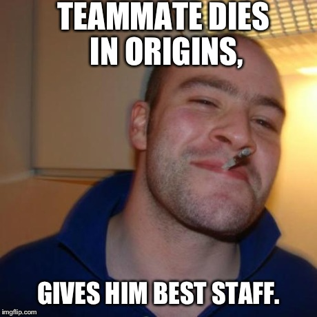 Team Player | TEAMMATE DIES IN ORIGINS, GIVES HIM BEST STAFF. | image tagged in memes,good guy greg,call of duty,origins,team player | made w/ Imgflip meme maker