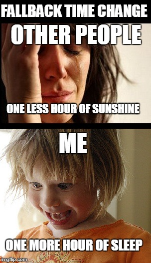 Fallback Time Change | FALLBACK TIME CHANGE ONE MORE HOUR OF SLEEP ONE LESS HOUR OF SUNSHINE ME OTHER PEOPLE | image tagged in time change,other people,funny,meme,one more hour of sleep,me | made w/ Imgflip meme maker