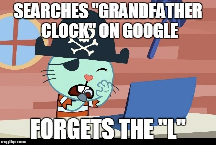 "Russell | SEARCHES ""GRANDFATHER CLOCK"" ON GOOGLE FORGETS THE ""L"" 