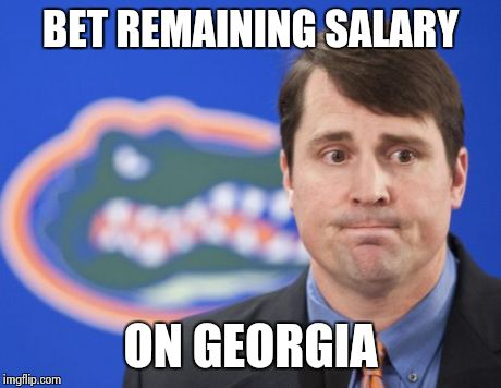 Muschamp | BET REMAINING SALARY ON GEORGIA | image tagged in memes,muschamp | made w/ Imgflip meme maker