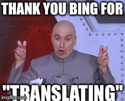 "Dr Evil Laser Meme | THANK YOU BING FOR ""TRANSLATING"" 