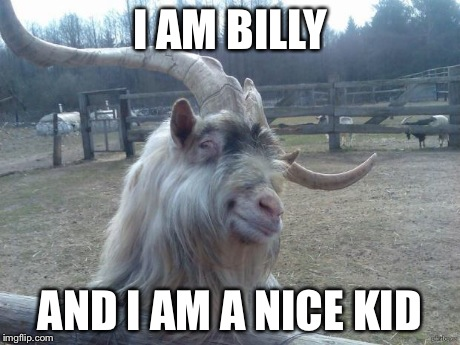 dyvtm ridiculously photogenic goat [generated from r funny] imgflip,Billy Goat Meme