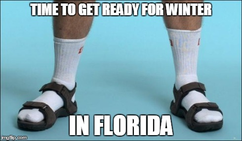 e199y socks and sandals imgflip,Florida Winter Meme