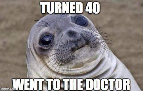e22f9 awkward moment sealion meme imgflip,Turning 40 Memes