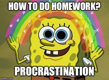 Imagination Spongebob | HOW TO DO HOMEWORK? PROCRASTINATION | image tagged in memes,imagination spongebob,spongebob,funny | made w/ Imgflip meme maker