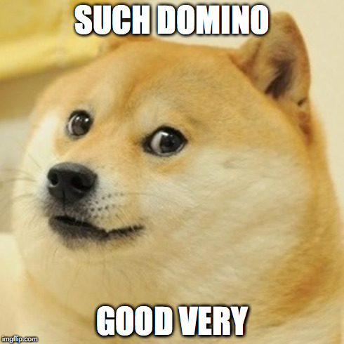 Doge Meme | SUCH DOMINO GOOD VERY | image tagged in memes,doge | made w/ Imgflip meme maker