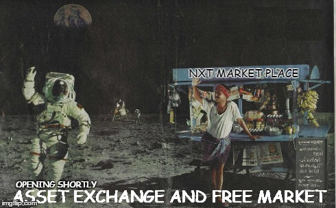 NXT MARKET PLACE ASSET EXCHANGE AND FREE MARKET OPENING SHORTLY | made w/ Imgflip meme maker