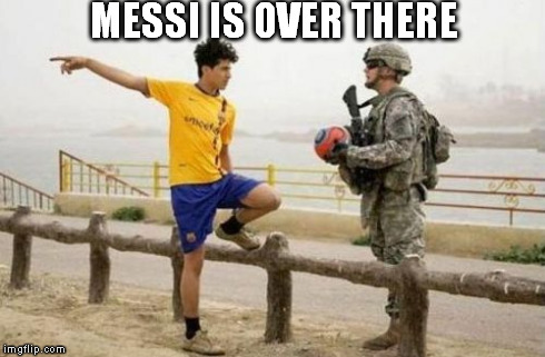 Fifa E Call Of Duty | MESSI IS OVER THERE | image tagged in memes,fifa e call of duty | made w/ Imgflip meme maker